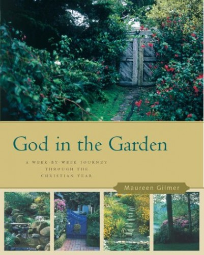 God in the Garden By Maureen Gilmer