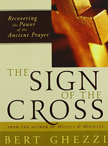 Sign of the Cross By Bert Ghezzi