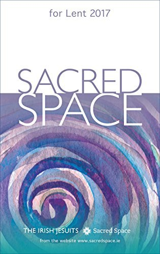 Sacred Space for Lent By The Irish Jesuits