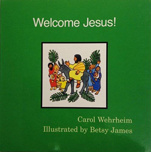Welcome Jesus By Carol Wehrheim