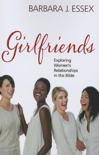 Girlfriends: Exploring Women's Relationships in the Bible by Essex, Barbara J 8
