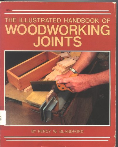 Illustrated Handbook of Woodworking Joints By Percy W. Blandford