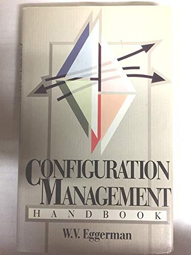 Configuration Management Handbook By W. V Eggerman