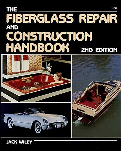 Fiberglass Repair and Construction Handbook By Jack Wiley