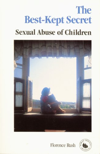 The Best Kept Secret: Sexual Abuse of Children by Florence Rush