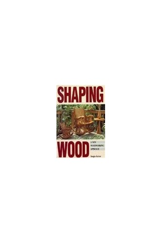 Shaping Wood By Douglas Hackett