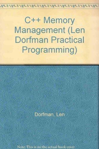 C++ Memory Management By Len Dorfman