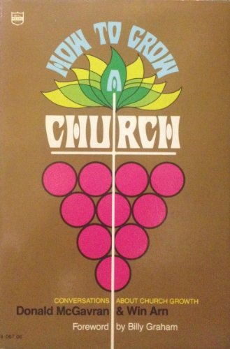 How to Grow a Church By C. Winfield
