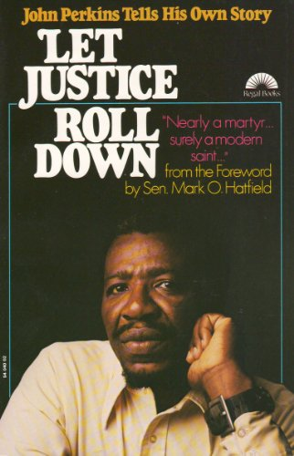 Let Justice Roll down By John M Perkins