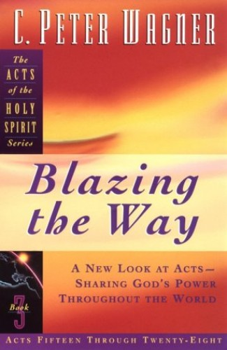 Blazing the Way By C.Peter Wagner