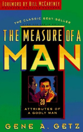 Measure of a Man By G Getz