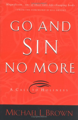 Go and Sin No More By Michael L. Brown