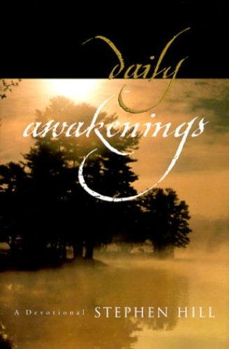 Daily Awakenings By Stephen Hill