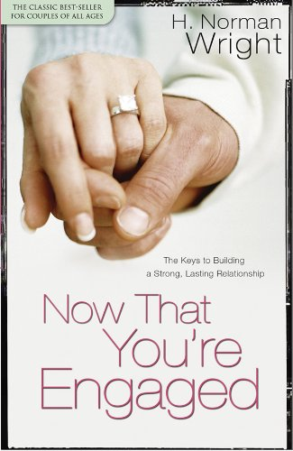 Now That You're Engaged By Dr H Norman Wright