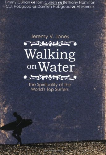 Walking on Water: The Surfer's Soul by Jeremy Jones