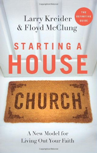 Starting a House Church By Larry Kreider