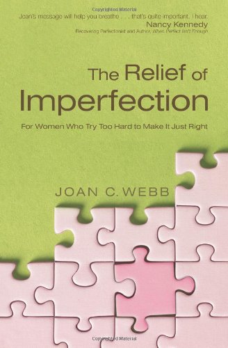 The Relief of Imperfection By Joan C Webb