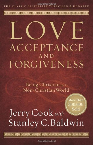 Love, Acceptance and Forgiveness By Jerry Cook