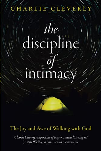 The Discipline of Intimacy By Charlie Cleverly