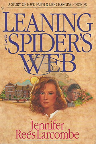 Leaning on a Spider's Web By Jennifer Rees Larconbe