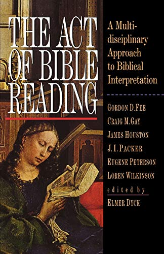 The Act of Bible Reading By Elmer Dyck