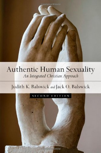 Authentic Human Sexuality By Judith K. Balswick