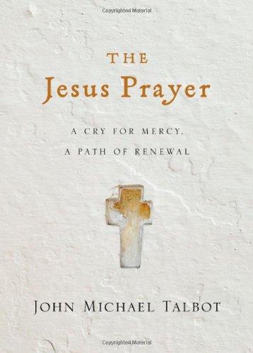 The Jesus Prayer By John Michael Talbot
