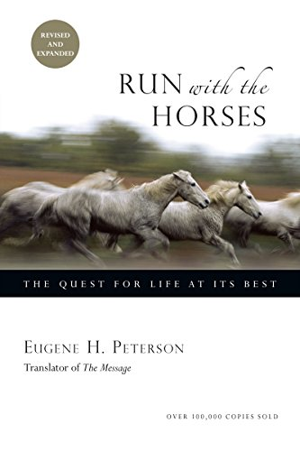 Run with the Horses By Eugene H. Peterson