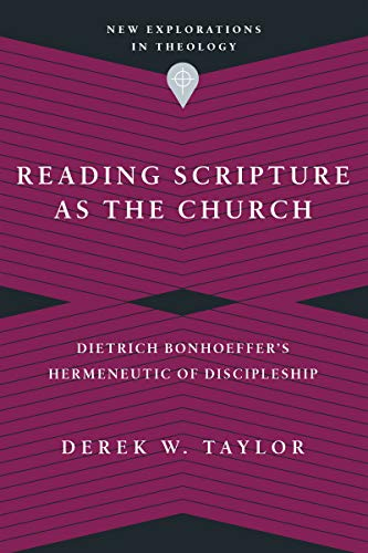 Reading Scripture as the Church By Derek W. Taylor