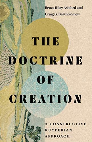 The Doctrine of Creation By Bruce Riley Ashford
