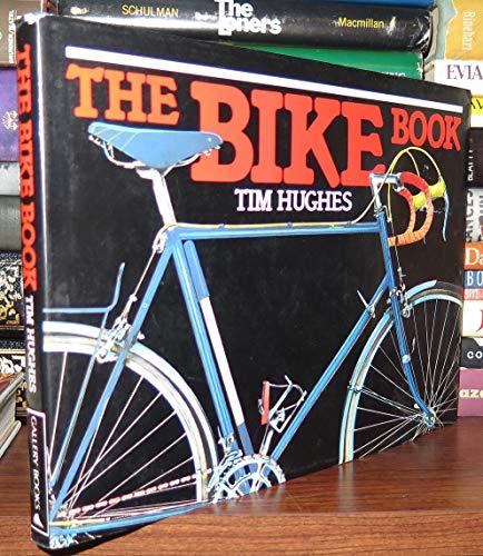 The Bike Book By Tim Hughes
