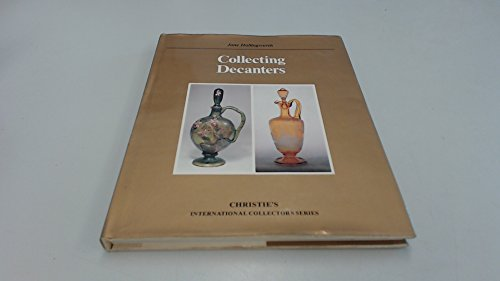 Collecting Decanters By Jane Hollingworth