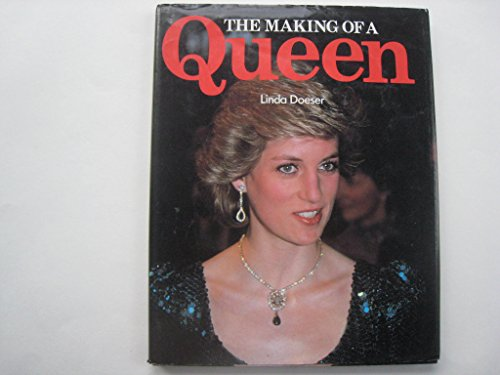 Making of a Queen By Linda Doesser