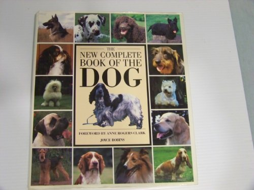 The New Complete Book of the Dog by Joyce Robins