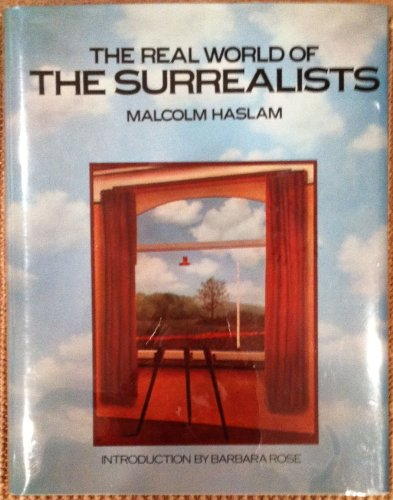 The Real World of the Surrealists By Malcolm Haslam