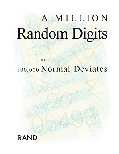 A Million Random Digits with 100,000 Normal Deviates By Michael D. Rich