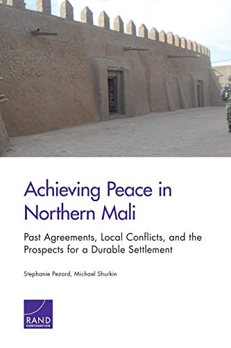 Achieving Peace in Northern Mali By Stephanie Pezard