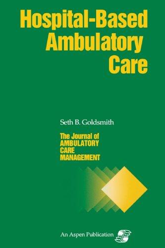 Journal of Ambulatory Care Management By Seth B. Goldsmith