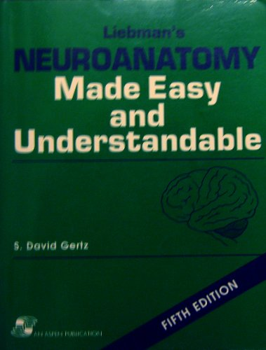 Neuroanatomy Made Easy and Understandable By Michael Liebman