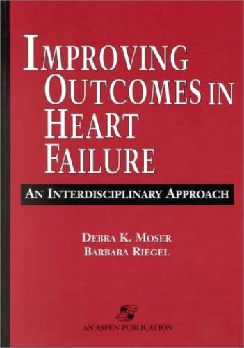 Heart Failure Handbook By Debra Moser