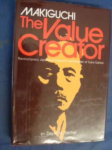 Makiguchi the Value Creator By Dayle M. Bethel