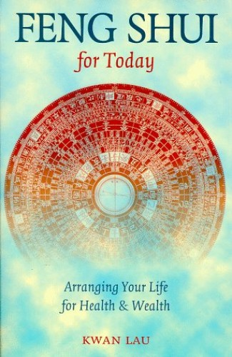 Feng Shui for Today By Kwan Lau
