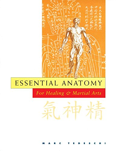 Essential Anatomy For Healing And Martial Arts By Marc Tedeschi