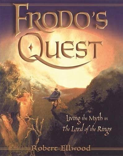 Frodo's Quest By Robert S. Ellwood
