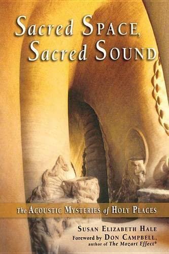 Sacred Space, Sacred Sound By Susan Elizabeth Hale