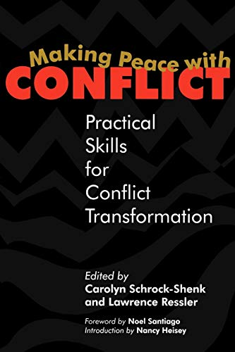 Making Peace with Conflict: Practical Skills for Conflict Transformation by Carolyn Shrock-Shenk