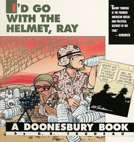 I'd Go with the Helmet, Ray By G. B Trudeau