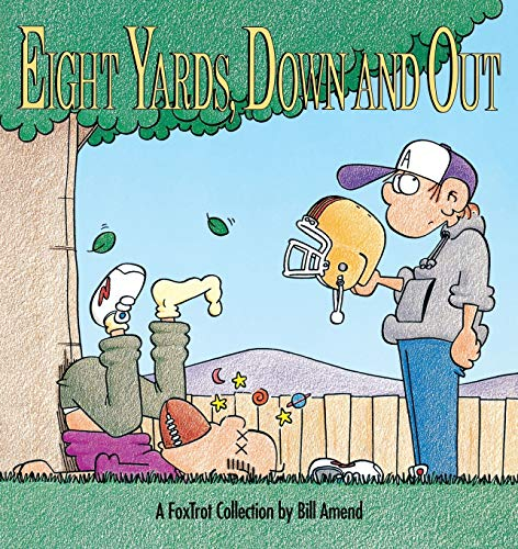 Eight Yards, down and out By Bill Amend