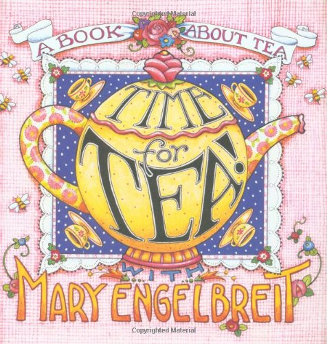 Time for Tea with Mary Engelbreit By Mary Engelbreit