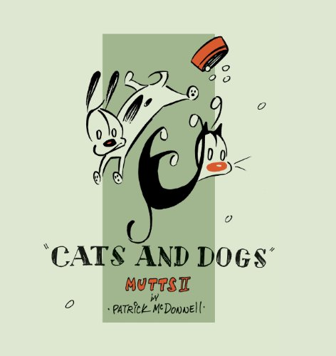 Cats and Dogs: Mutts II By Patrick McDonnell